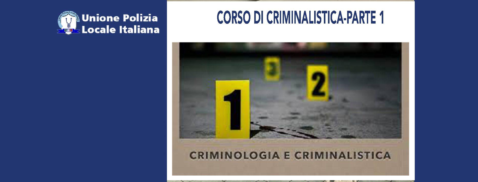 CORSO DI CRIMINALISTICA-PARTE 1