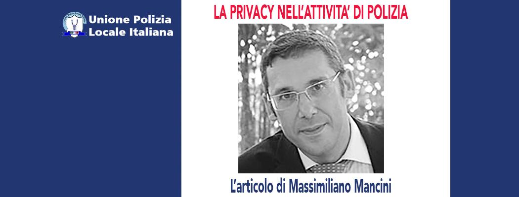 LA PRIVACY NELL'ATTIVITA' DI POLIZIA di M.Mancini