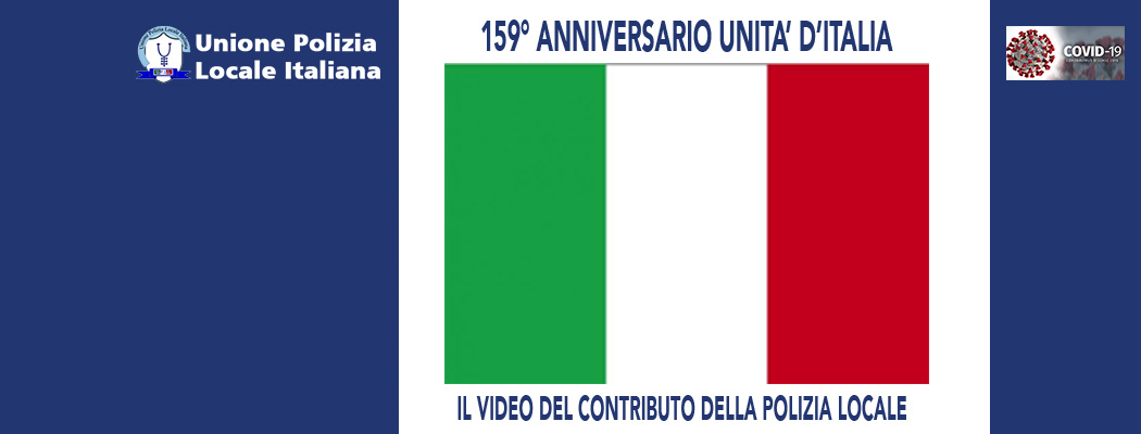 LA POLIZIA LOCALE ONORA L'ANNIVERSARIO DELL'UNITA' D'ITALIA CON IL PROPRIO SERVIZIO