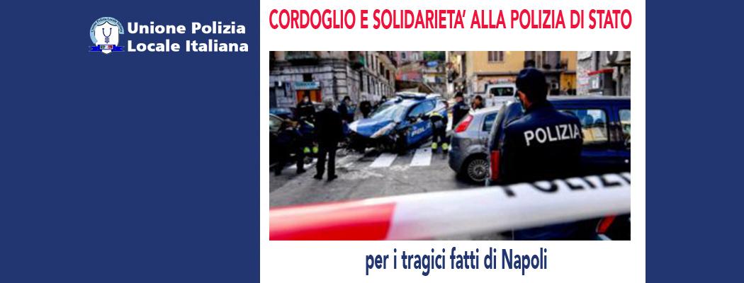 SOLIDARIETA' E CORDOGLIO ALLA POLIZIA DI STATO
