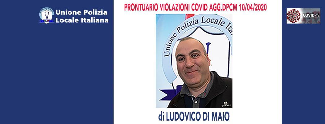 PRONTUARIO VIOLAZIONI COVID AGGIORNATO AL DPCM 10/04/2020 di L.Di Maio