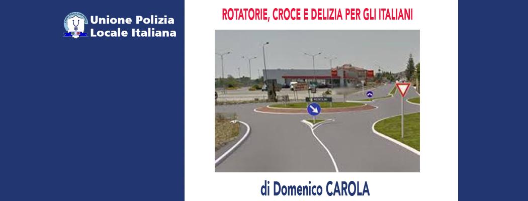 ROTATORIE, CROCE E DELIZIA PER GLI ITALIANI di D.Carola