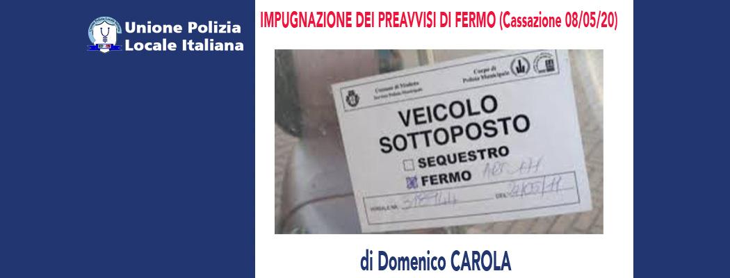 IMPUGNAZIONE DEI PREAVVISI DI FERMO (Cassazione 08/05/20) di D.Carola