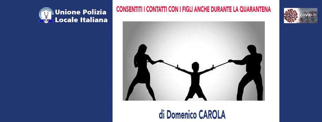 CONSENTITI I CONTATTI CON I FIGLI ANCHE IN QUARANTENA (Trib.Monza 17/04/20) di D.Carola