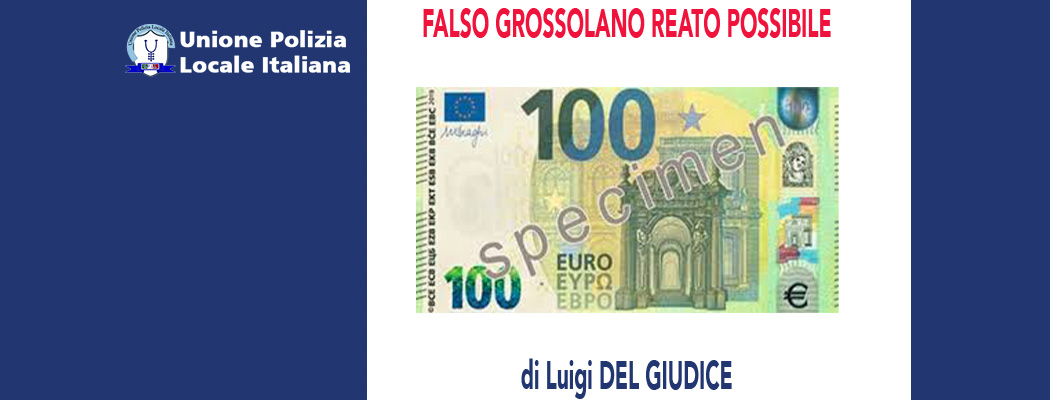 FALSO GROSSOLANO REATO POSSIBILE (Cassazione Penale 18/02/20) di L.Del Giudice