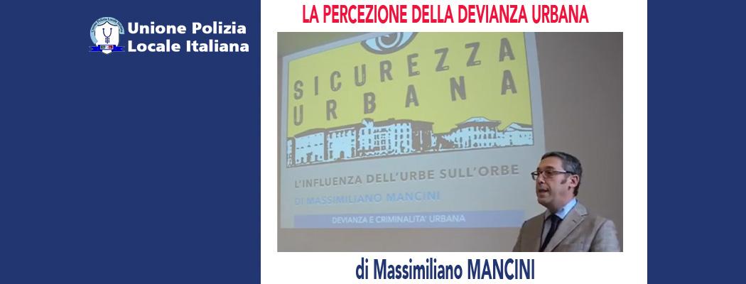 LA PERCEZIONE DELLA DEVIANZA URBANA di M.Mancini