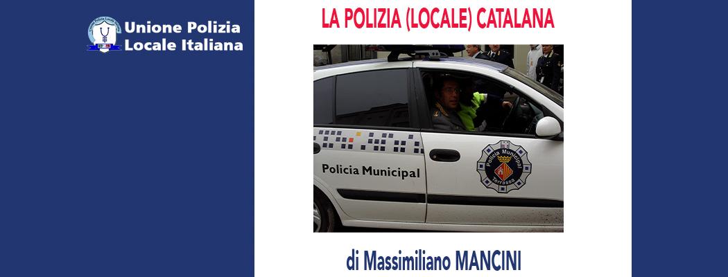 LA POLIZIA (LOCALE) CATALANA di M.Mancini