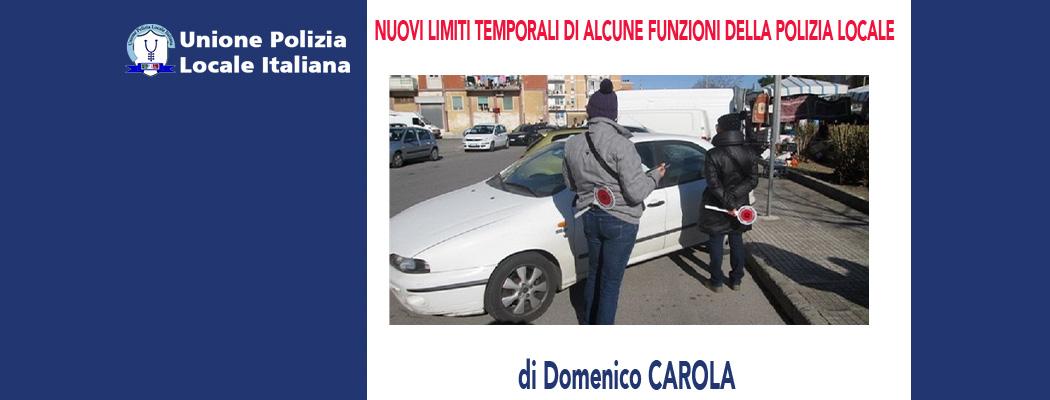 NUOVI LIMITI TEMPORALI DI ALCUNE FUNZIONI DELLA POLIZIA LOCALE di D.Carola