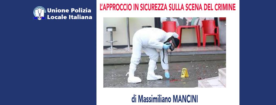 L'APPROCCIO IN SICUREZZA SULLA SCENA DEL CRIMINE di M.Mancini