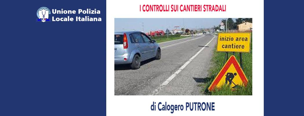 I CONTROLLI SUI CANTIERI STRADALI di C.Putrone