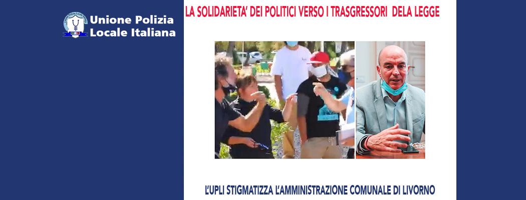 LA SOLIDARIETÀ DEI POLITICI VERSO I TRASGRESSORI DELL LEGGE!
