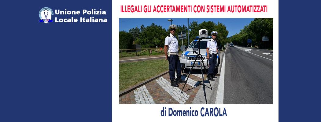 ILLEGALI GLI ACCERTAMENTI CON SISTEMI AUTOMATIZZATI di D.Carola