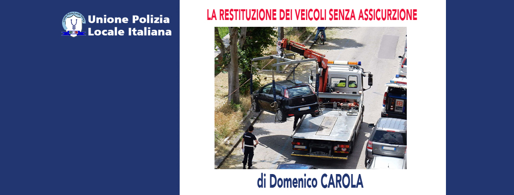 LA RESTITUZIONE DEI VEICOLI SENZA ASSICURAZIONE di D.Carola