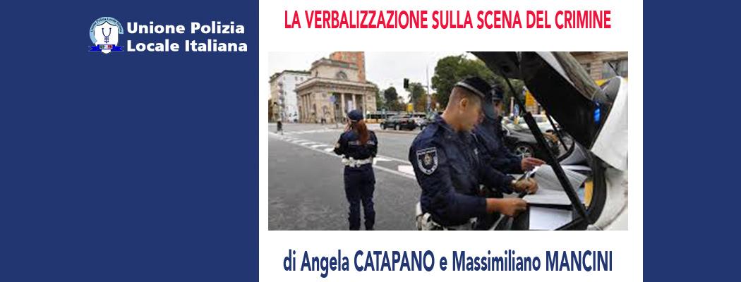 LA VERBALIZZAZIONE SULLA SCENA DEL CRIMINE di A.Catapano e M.Mancini