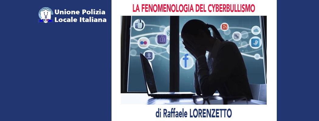 LA FENOMENOLOGIA DEL CYBERBULLISMO di R.Lorenzetto