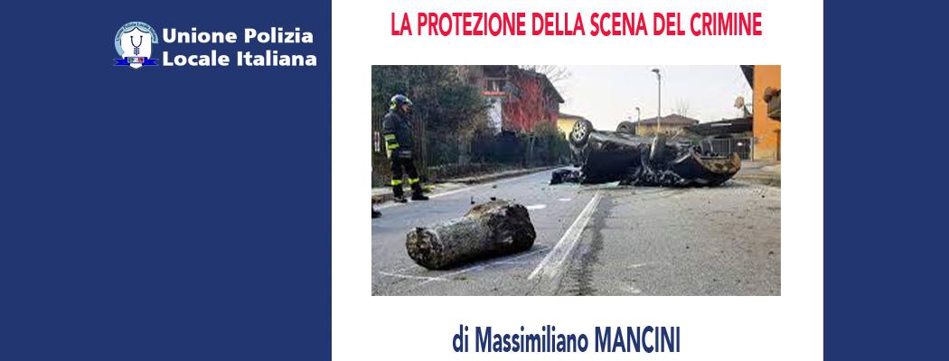 LA PROTEZIONE DELLA SCENA DEL CRIMINE di M.Mancini