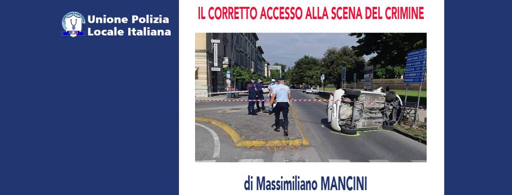 IL CORRETTO ACCESSO ALLA SCENA DEL CRIMINE di M.Mancini