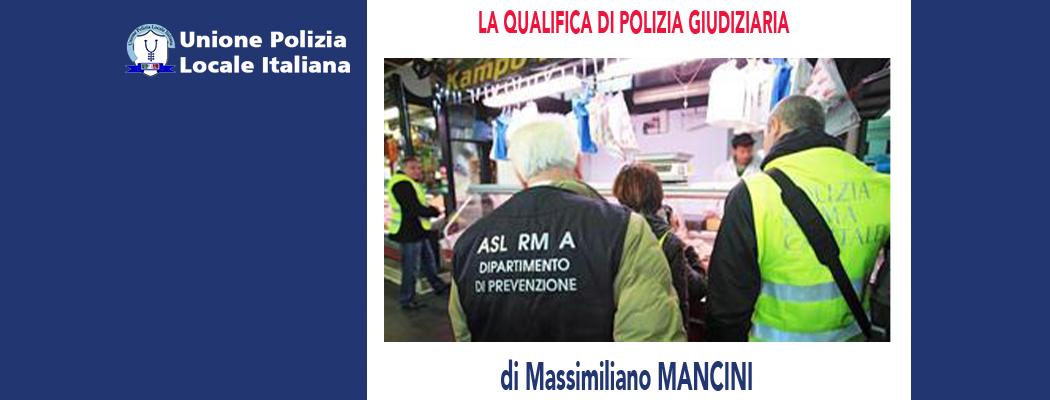LA QUALIFICA DI POLIZIA GIUDIZIARIA di M.Mancini