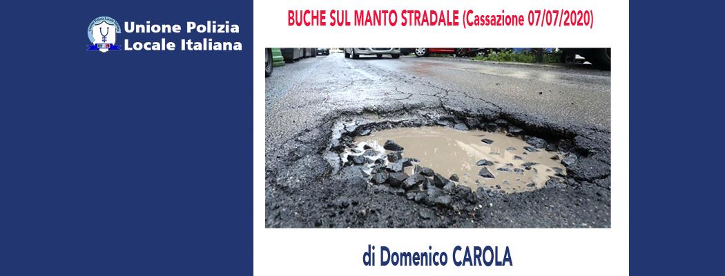 BUCHE SUL MANTO STRADALE (Cassazione 07/07/2020) di D.Carola