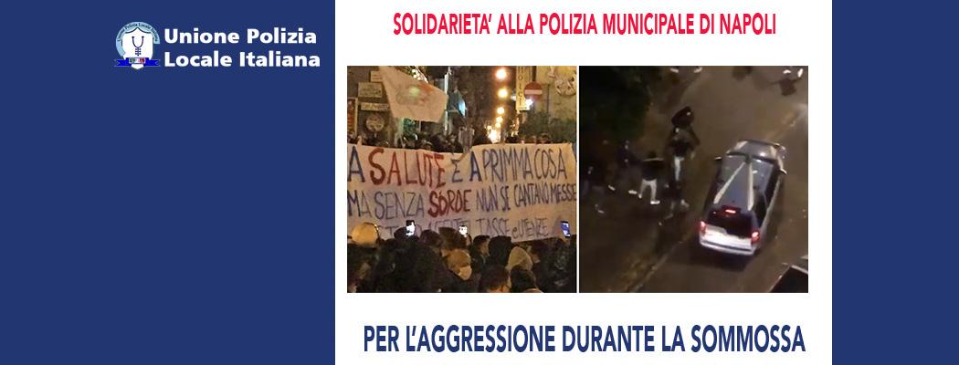 SOLIDARIETÀ ALLA POLIZIA LOCALE DI NAPOLI PER L'AGGRESSIONE SUBITA
