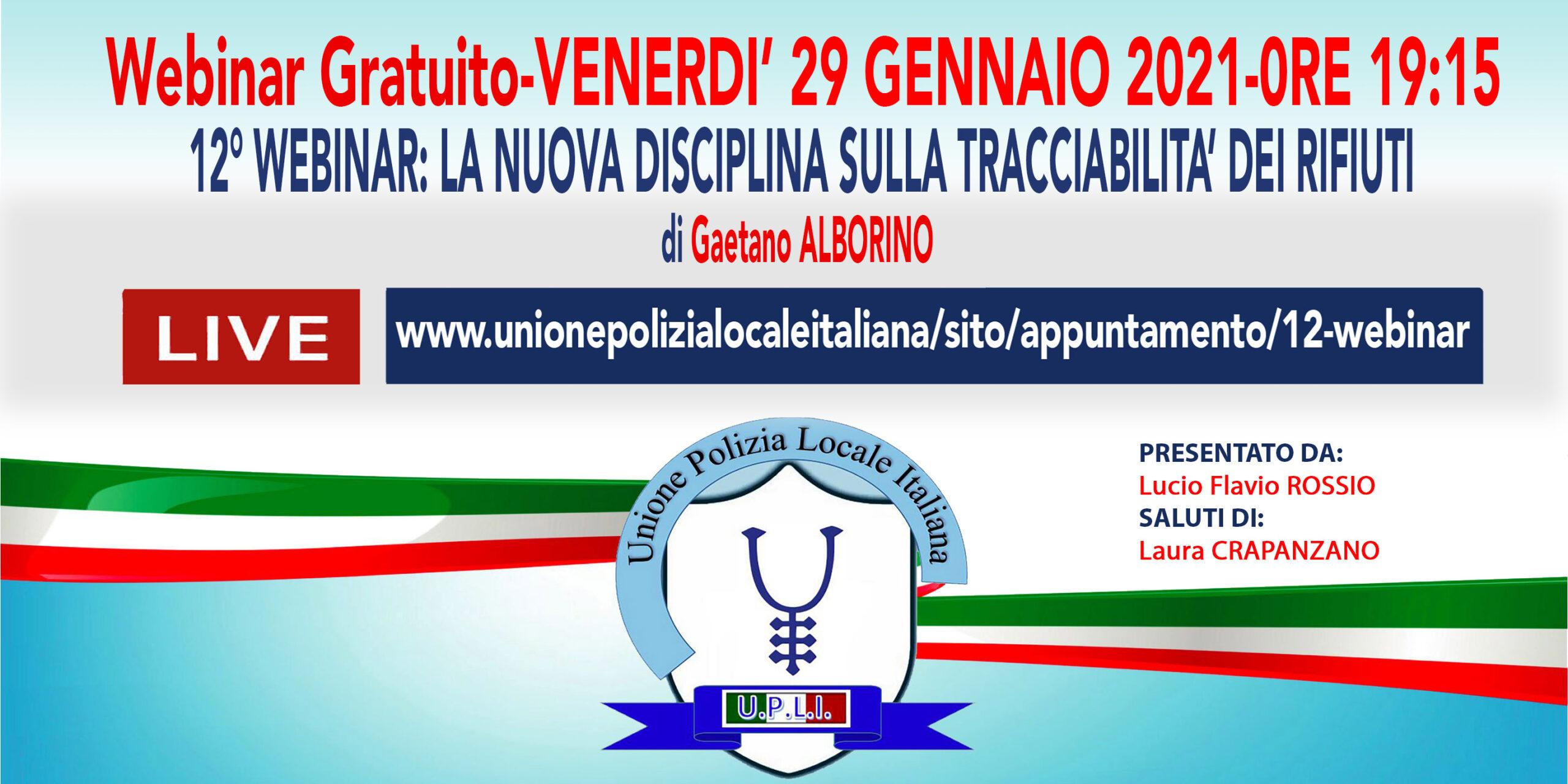 12 WEBINAR UPLI: LA NUOVA DISCIPLINA SULLA TRACCIABILITA' DEI RIFIUTI di G.Alborino