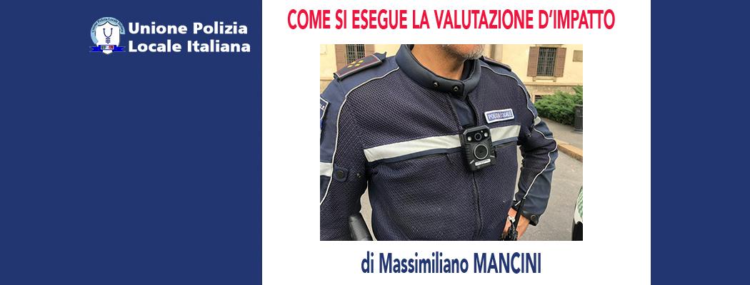 DPIA PER VIDEOSORVEGLIANZA, FOTOTRAPPOLE E BODY CAM (-REV.01-) di M.Mancini