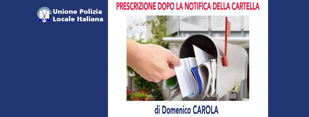 PRESCRIZIONE DOPO LA NOTIFICA DELLA CARTELLA di D.Carola