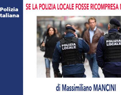 SE LA POLIZIA LOCALE FOSSE RICOMPRESA NELLA L.121/81 di M.Mancini