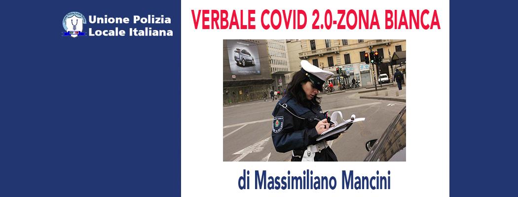 VERBALE COVID 2.0-ZONA BIANCA di M.Mancini