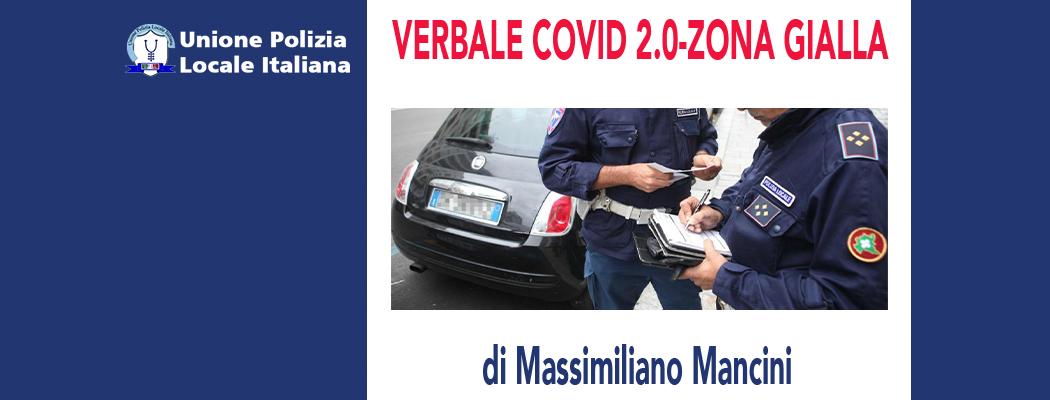 VERBALE COVID 2.0-ZONA GIALLA di M.Mancini