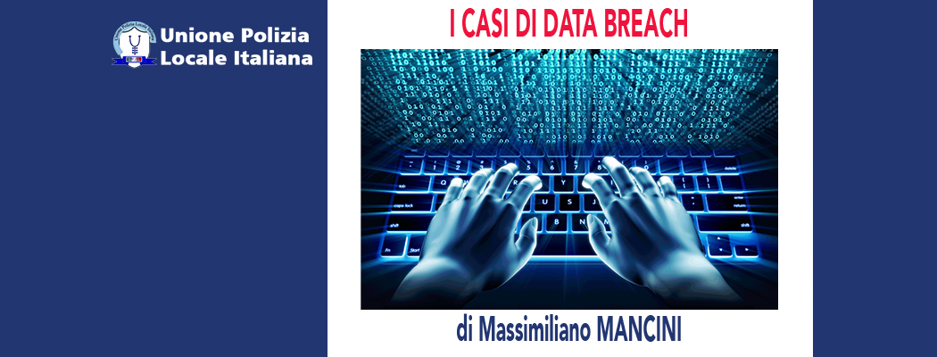 I CASI DI DATA BREACH di M.Mancini