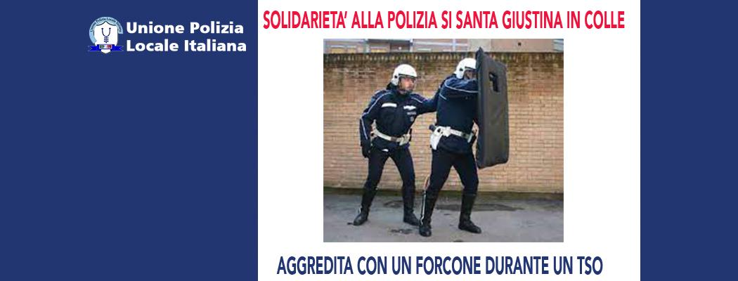 SOLIDARIETÀ ALLA POLIZIA LOCALE DI SANTA GIUSTINA IN COLLE