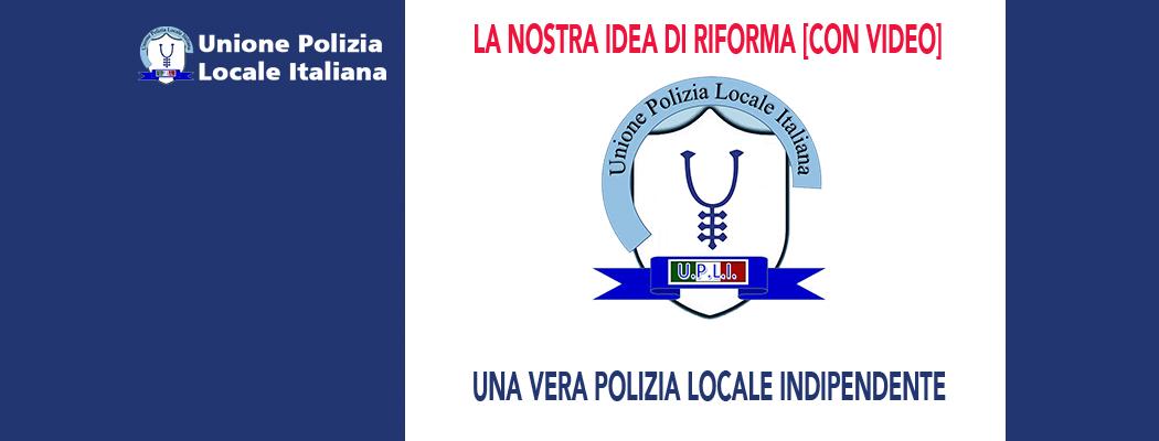 LA NOSTRA IDEA DI RIFORMA DELLA POLIZIA LOCALE