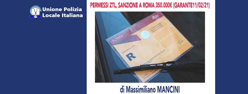 PERMESSI ZTL, SANZION E A ROMA 350.000€ (Garante 11/02/2021) di M.Mancini