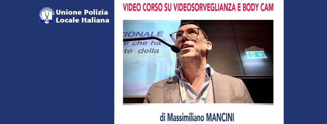 IL VIDEO CORSO SU VIDEOSORVEGLIANZA, BODY CAM, E PRIVACY